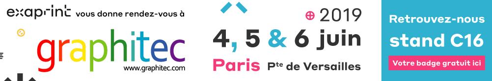 Exaprint vous donne rendez-vous Graphitec - le 4, 5 et 6 juin 2019 Paris porte de Versailles - Retrouvez-nous stand C16 votre badge gratuit ici