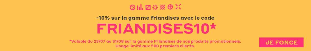 -10% sur la gamme friandises avec le code - FRIANDISES10* - *Valable du 23/07 au 31/08 sur la gamme Friandises de nos produits promotionnels. Usage limité aux 500 premiers clients.-  JE FONCE
