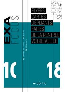 Exafocus Hors Série #1 : Flyers, cartes, dépliants, faites de la rentrée votre alliée