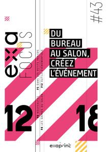 Exafocus n°43 : Du bureau au salon, créez l'événement