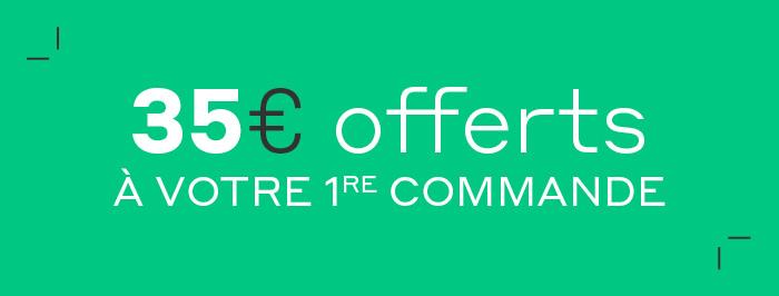 35 euros offerts à votre première commande
